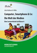 Computer, Smartphone & Co: Die Welt der Medien