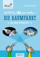 Satelliten, ISS und mehr – Die Raumfahrt