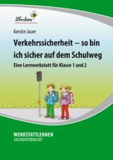 Verkehrssicherheit – So bin ich sicher auf dem Schulweg