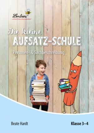 Die kleine Aufsatz-Schule: Personen- & Sachbeschreibung