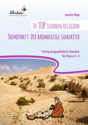 10 top Stunden Religion Themenheft: Der barmherzige Samariter