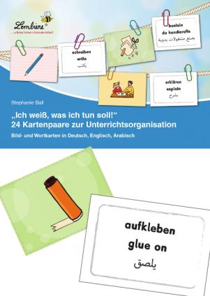 """""""Ich weiß, was ich tun soll!"""". 24 Kartenpaare zur Unterrichtsorganisation"""