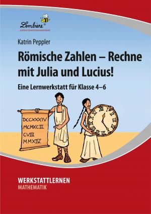 Römische Zahlen – Rechne mit Julia und Lucius!