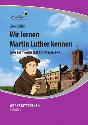 Wir lernen Martin Luther kennen