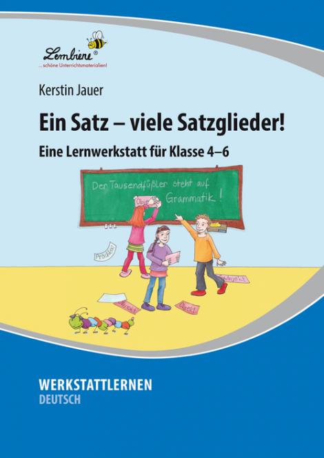 Ein Satz u2013 viele Satzglieder! : Lernbiene Verlag